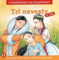11 - Tri nevesty (Z rozprávky do rozprávky) - Audiokniha