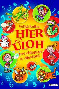 Veľká kniha hier a úloh pre chlapcov a dievčatá