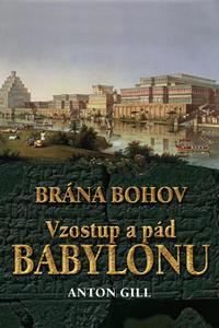 Vzostup a pád Babylonu - Brána bohov