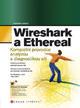 Wireshark a Ethereal - Kompletní průvodce analýzou a diagnostikou sítí