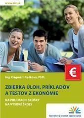 Zbierka úloh, príkladov a testov z ekonómie na prijímacie skúšky na vysoké školy