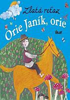 Zlatá reťaz - Orie Janík, orie